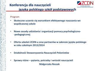 Konferencja dla nauczycieli             języka polskiego szkół podstawowych