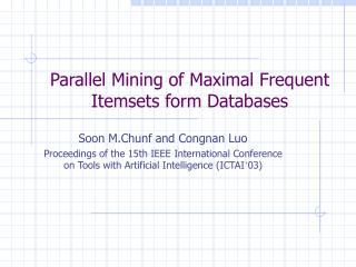 Parallel Mining of Maximal Frequent Itemsets form Databases