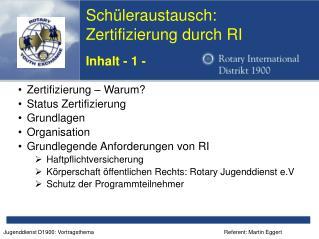 Sch�leraustausch: Zertifizierung durch RI Inhalt - 1 -