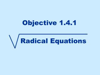 Objective 1.4.1
