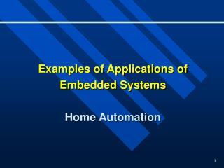 Examples of Applications of Embedded Systems Home Automation