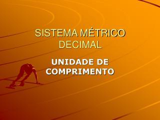 SISTEMA M TRICO DECIMAL
