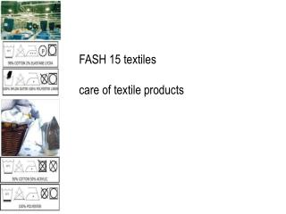 FASH 15 textiles care of textile products