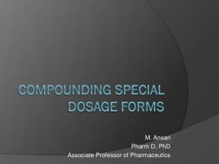 Compounding special dosage forms