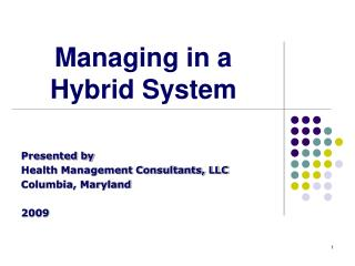 Managing in a  Hybrid System