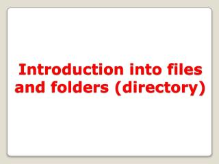 Introduction into files and folders directory