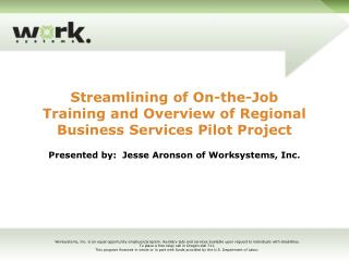 Streamlining of On-the-Job Training and Overview of Regional Business Services Pilot Project