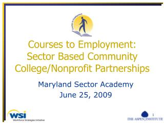 Courses to Employment:  Sector Based Community College/Nonprofit Partnerships