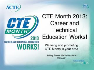 CTE Month 2013: Career and Technical Education Works!