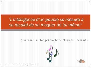 """""""L'intelligence d'un peuple se mesure à sa faculté de se moquer de lui-même"""""""