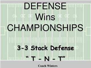 "3-3 Stack Defense "" T - N - T"""