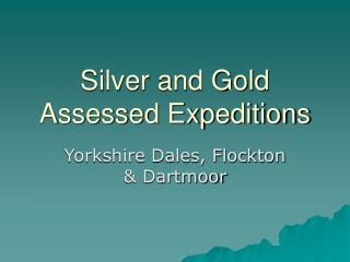 Silver and Gold Assessed Expeditions