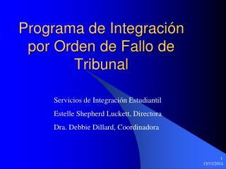 Programa de Integración por Orden de Fallo de Tribunal