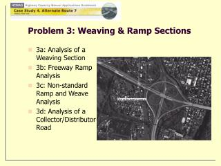 Problem 3: Weaving & Ramp Sections