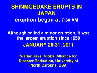 SHINMOEDAKE ERUPTS IN JAPAN eruption began at  7:30 AM