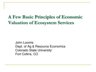 A Few Basic Principles of Economic Valuation of Ecosystem Services