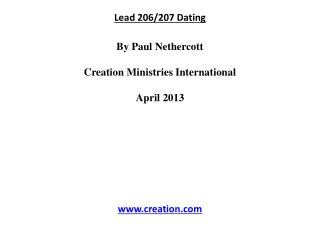 Lead 206/207 Dating By Paul  Nethercott Creation Ministries International April 2013