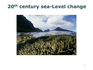 20 th  century sea-Level change