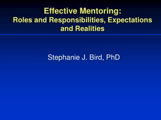 Effective Mentoring: Roles and Responsibilities, Expectations and Realities