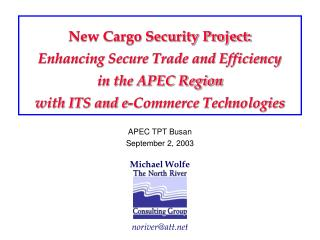New Cargo Security Project: Enhancing Secure Trade and Efficiency  in the APEC Region  with ITS and e-Commerce Technolog