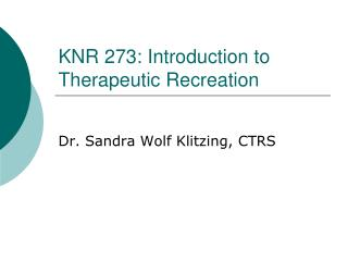 KNR 273: Introduction to Therapeutic Recreation