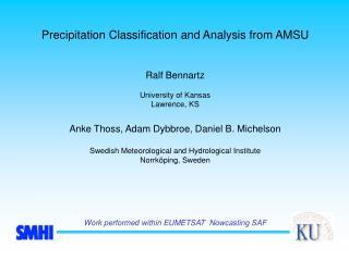 Precipitation  Classification and  Analysis  from  AMSU Ralf Bennartz University of Kansas