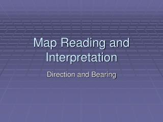 Map Reading and Interpretation