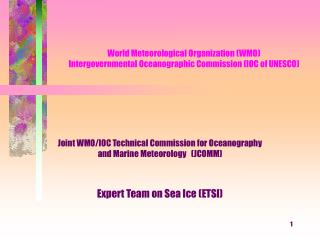 World Meteorological Organization (WMO) Intergovernmental Oceanographic Commission (IOC of UNESCO)