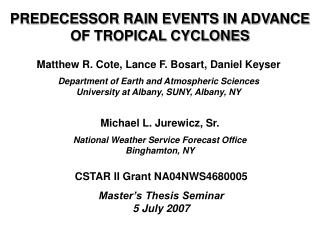 PREDECESSOR RAIN EVENTS IN ADVANCE OF TROPICAL CYCLONES