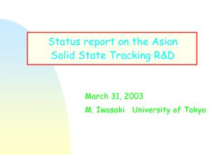 Status report on the Asian Solid State Tracking R&D
