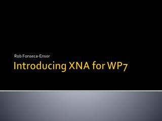 Introducing XNA  for WP7
