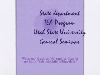 State department TEA Program Utah State University General Seminar