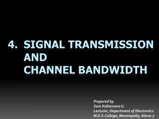 4. 	SIGNAL TRANSMISSION  	AND 	CHANNEL BANDWIDTH