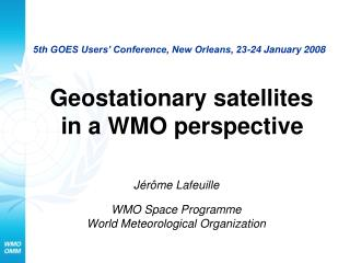 Jérôme Lafeuille WMO Space Programme World Meteorological Organization