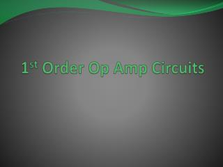 1 st  Order Op Amp Circuits