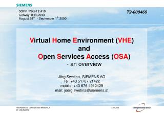 V irtual  H ome  E nvironment ( VHE ) and O pen  S ervices  A ccess ( OSA ) - an overview