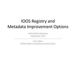 IOOS Registry and  Metadata Improvement Options