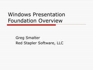 Windows Presentation Foundation Overview