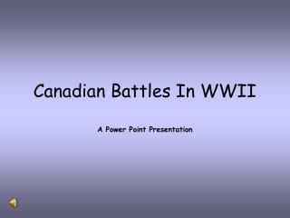 Canadian Battles In WWII