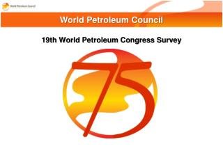 19th World Petroleum Congress Survey