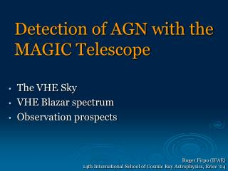 Detection of AGN with the MAGIC Telescope