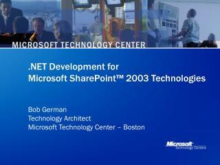 .NET Development for  Microsoft SharePoint™ 2003 Technologies