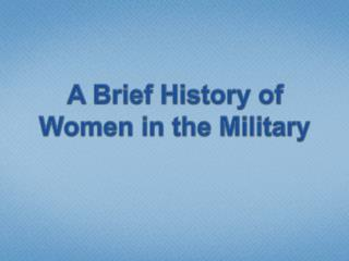 A Brief History of Women in the Military