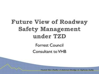 Future View of Roadway Safety Management under TZD