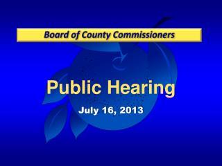 Public Hearing July 16, 2013
