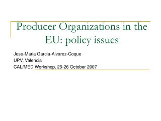 Producer Organizations in the EU: policy issues