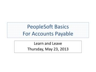 PeopleSoft Basics For Accounts Payable