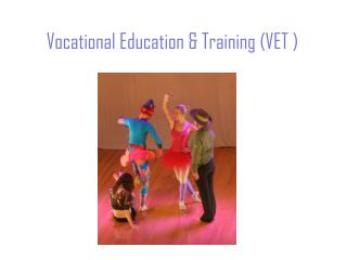 Vocational Education & Training (VET )