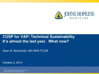CUSP  for VAP :  Technical Sustainability It's almost the last year.  What now?