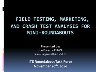 Field Testing, Marketing, and Crash Test Analysis for Mini-Roundabouts